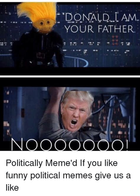 Funny Political Memes - no donald am your father politically meme d if you like
