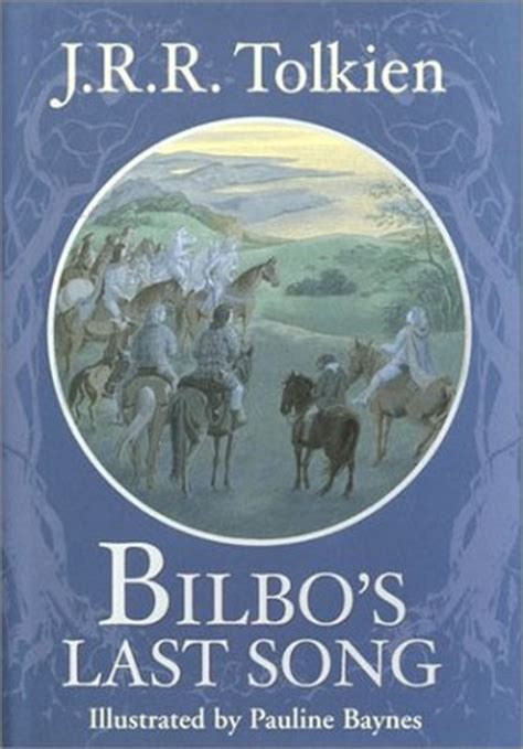 bilbo s last song by j r r tolkien reviews discussion bookclubs lists