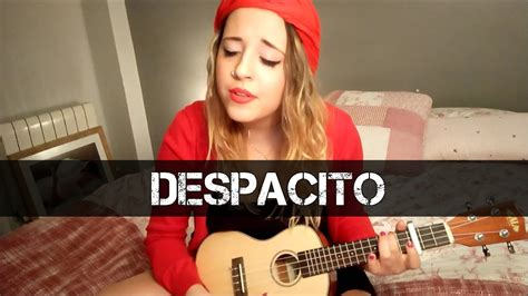 despacito cover youtube luis fonsi ft daddy yankee despacito ukulele cover