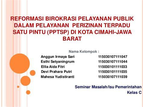 Mereformasi Birokrasi Publik reformasi birokrasi pelayanan publik dalam pelayanan perijinan terpad