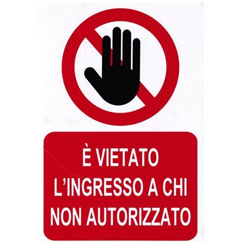 ingresso vietato targa e vietato l ingresso a chi non autorizzato in pvc