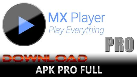 Mx Player Full Version Apk Download | mx player pro apk new version apk mod full version