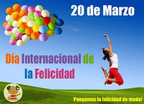imagenes feliz dia de la felicidad feliz d 237 a de la felicidad