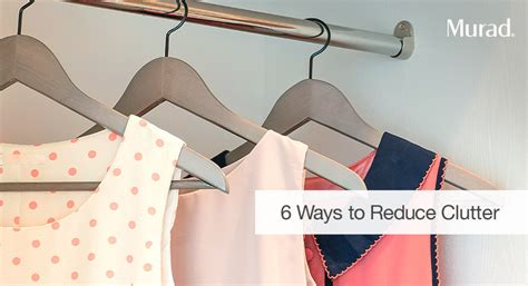 how to reduce clutter 6 ways to reduce clutter murad