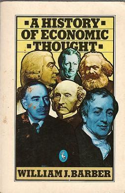 A History Of Economic Thought a history of economic thought by william j barber