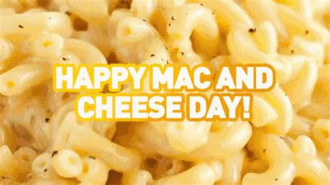 how many days until macaroni and cheese day mac cheese day gif macandcheese happy greetings