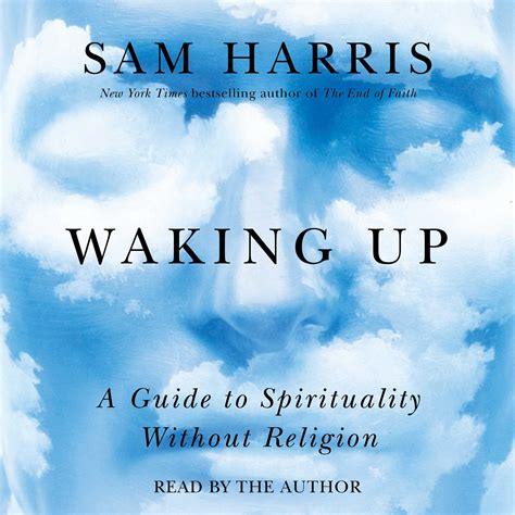 waking up a guide to spirituality without religion waking up audiobook by sam harris official publisher
