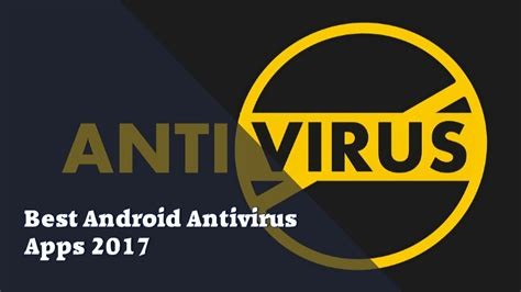 best antivirus app for android best android antivirus apps 2017 how to secure yourself
