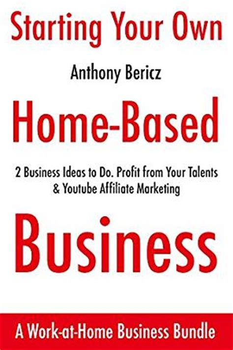 how to start a home based business youtube starting your own home based business 2 business ideas to