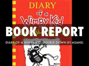diary of a wimpy kid days book report summary book report diary of a wimpy kid by