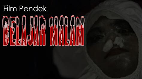 film horor pendek belajar malam film pendek horor youtube