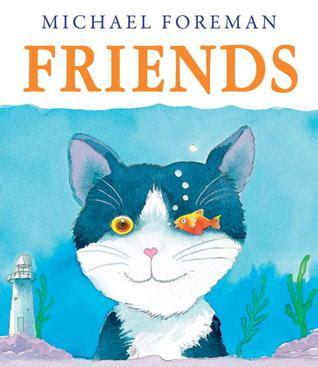 friend list books friends by michael foreman reviews discussion