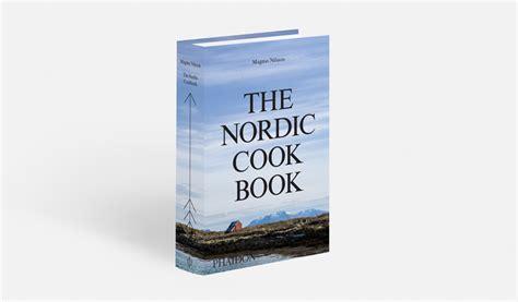 Pdf Nordic Cookbook Magnus Nilsson the nordic cookbook by magnus nilsson take a sneak peak