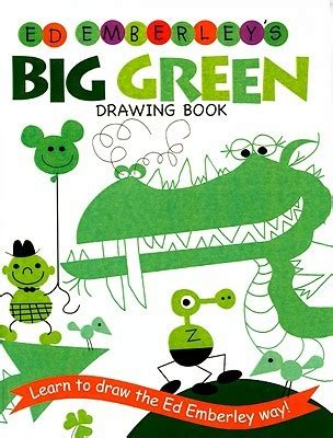 L Drawing Book by Ed Emberley S Big Green Drawing Book By Ed Emberley