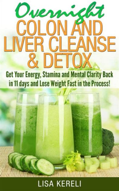Colon And Liver Cleanse And Detox by Overnight Colon And Liver Cleanse Detox Get Your Energy