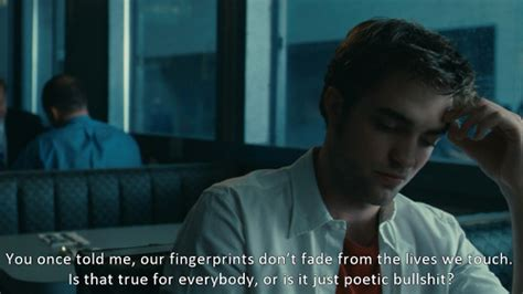 film quotes remember me our fingerprints don t fade from the lives we touch