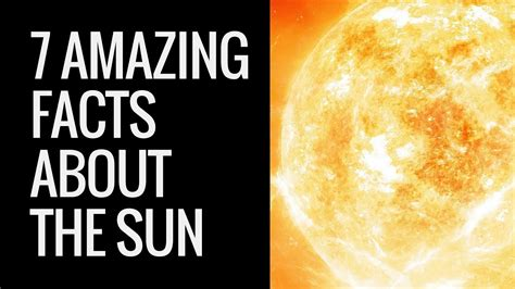 7 Facts On by Interesting Facts About The Sun Sun Facts For 7
