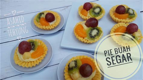 youtube membuat pie cara membuat pie buah segar pie buah mini youtube