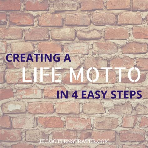 What Is Your Motto In Essay by 4 Steps To Creating Your Motto Gottenstrater