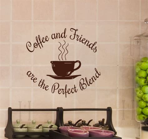 coffee home decor coffee and friends are the perfect blend wall decal decor