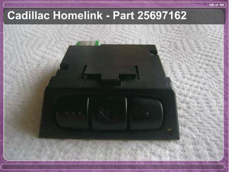 25697162 Cadillac Garage Door Opener Homelink W Rolling Overhead Door Homelink
