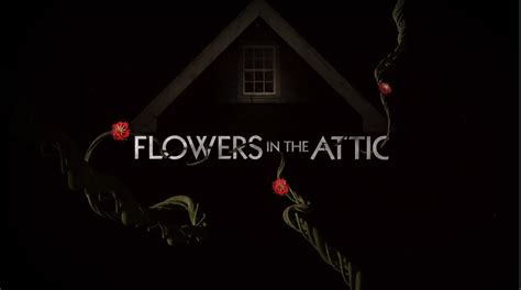 Flowers In The Attic flowers in the attic a lifetime experience