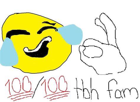 Emoji Meme - 100 100 tbh fam crying laughing emoji know your meme