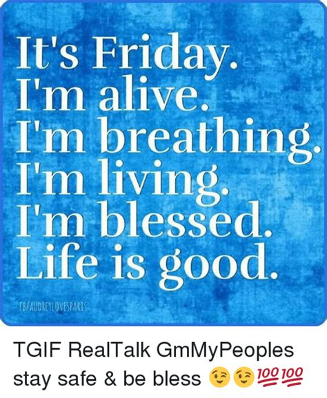 it s friday and i m ready to swing it s friday i m alive i m breathing m living i m blessed