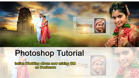 tutorial photoshop wedding indian wedding album new mixing dm photoshop tutorial ss