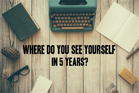 interview skills where do you see yourself in 5 years time expert