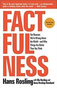 hans rosling factfulness website factfulness ten reasons we re wrong about the world and