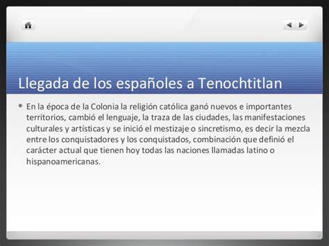 la llegada de los la llegada de los espa 241 oles a tenochtitlan lunes 23 sep
