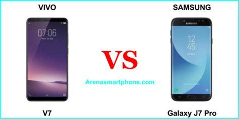 Samsung Vivo V7 Vivo V7 Vs Samsung Galaxy J7 Pro Perbandingan Lengkap