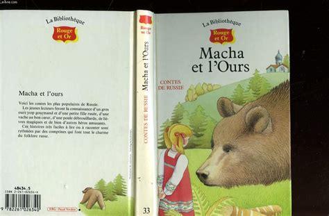 libro macha et lours macha et l ours contes de russie non precise