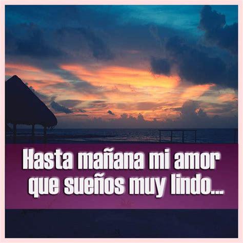 hasta siempre mi amor m 225 s de 1000 ideas sobre hasta ma 241 ana amor en amor gracias buenas noches de amor y