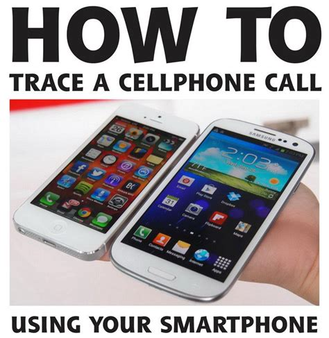 trace mobile phone number how to trace a cellphone number and find out where the