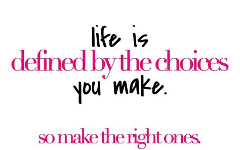 quotes about choices choices quotes choices sayings choices picture quotes