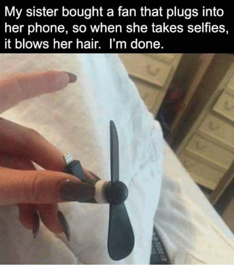fan that plugs into phone 25 best memes about selfie and phone selfie and phone memes
