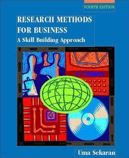 Research Methods For Business Byuma Secaran research methods for business a skill building approach edition 4 by uma sekaran