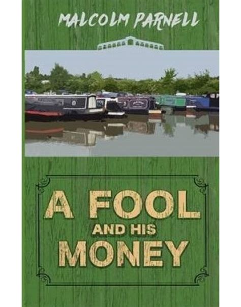 a fool and his money books a fool and his money malcolm parnell
