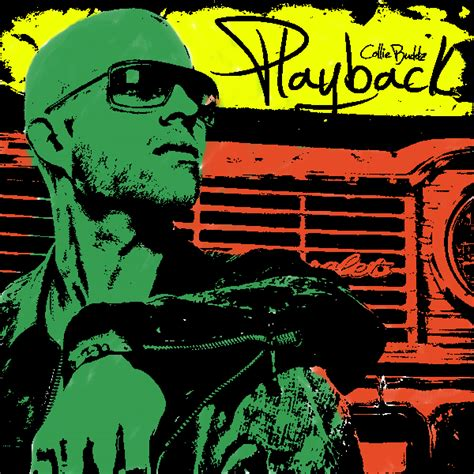 Collie Buddz New And Release Date by Big Playback Exclusive Collie Buddz Track And New Ep