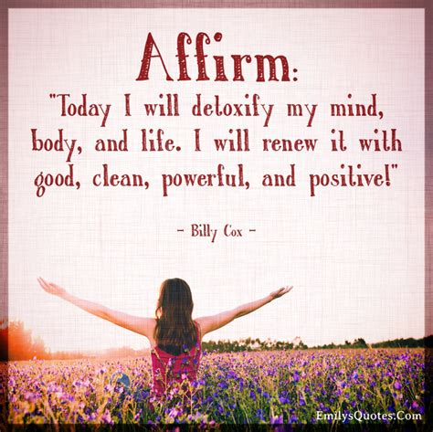 Detoxing Your Thought by Affirm Quot Today I Will Detoxify My Mind And I