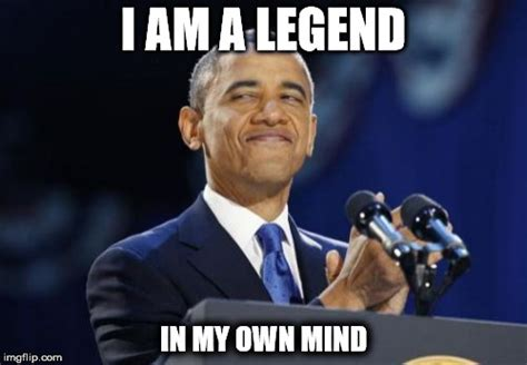 Legend Memes - 2nd term obama meme imgflip