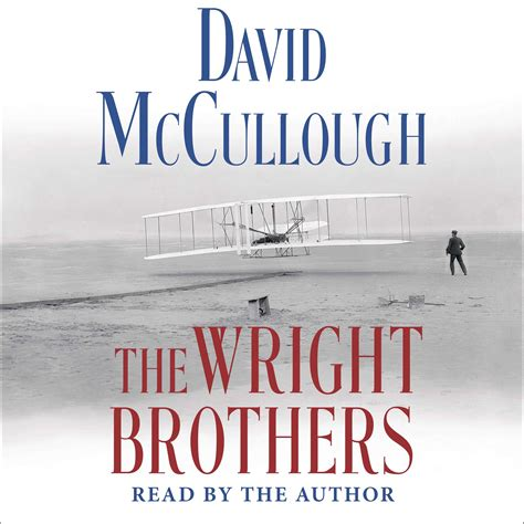 the wright brothers books the wright brothers audiobook by david mccullough
