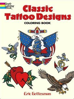 Classic Tattoo Designs Coloring Book By Eric Gottesman Classic Designs Coloring Book