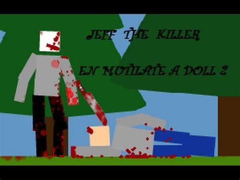 the doll 2 jeff the killer en mutilate a doll 2