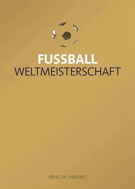 Die Werkstatt Verlag by Fu 223 Weltmeisterschaft Verlag Die Werkstatt