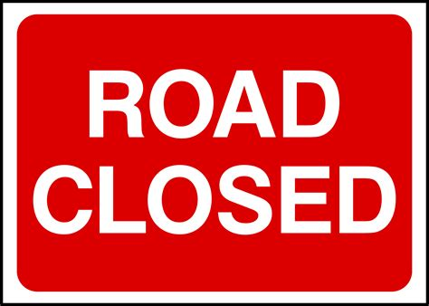 printable road closed signs multiple road closures in cole bay on sunday