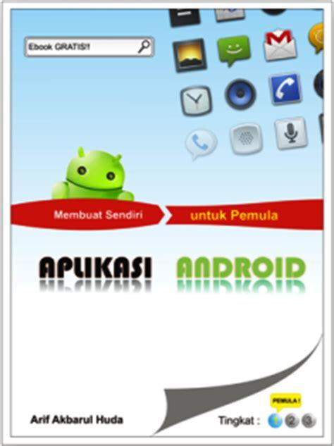 membuat game android ebook ebook membuat aplikasi android sendiri kuyhaa