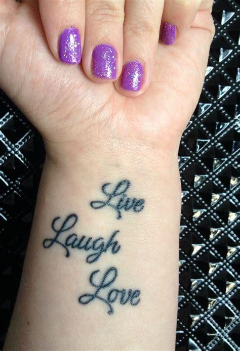 live wrist tattoo live laugh on the wrist tattoos tattoos wrist